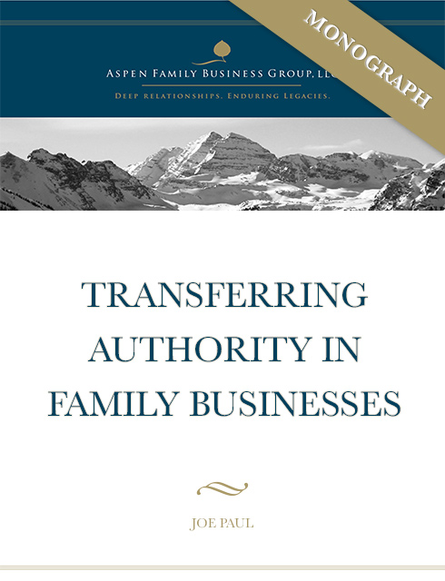 Transferring Authority for Family Businesses Monograph by Joe Paul