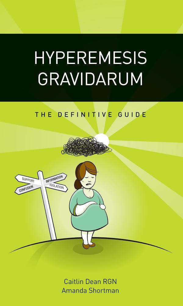 Hyperemesis Gravidarum: The Definitive Guide