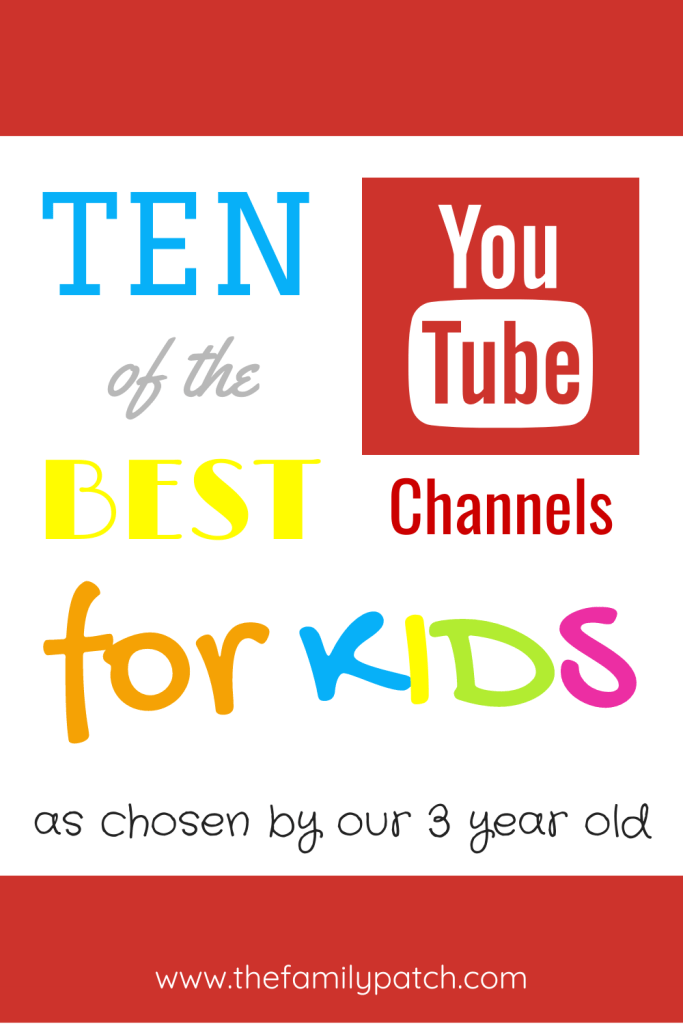 "Pinterest image with the words ""Ten of the Best YouTube Channels for Kids as chosen by our 3 year old"" in various fonts and colours"