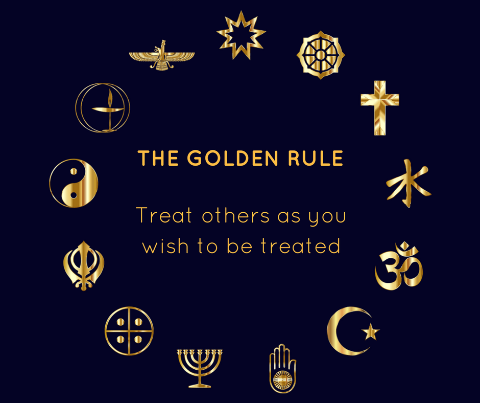 The Golden Rule - Treat Others As You Wish To Be Treated