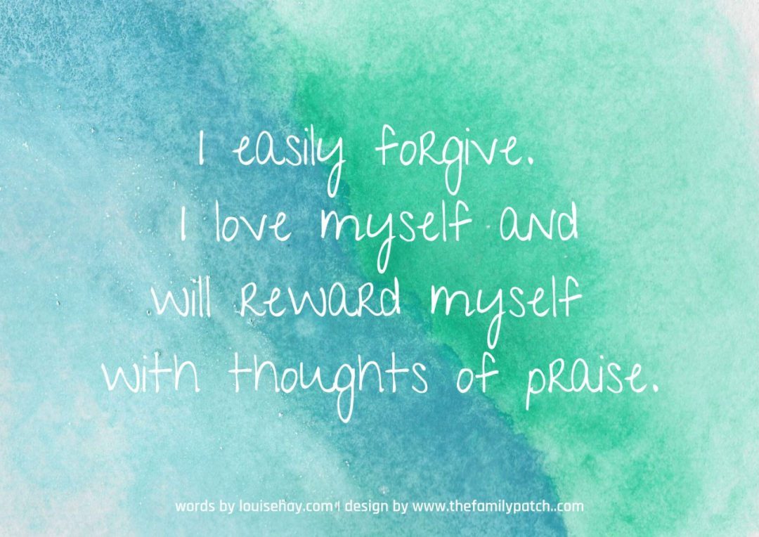 "blue and green gradient background with affirmation in white text, ""I easily forgive and love myself and will reward myself with thoughts of praise."""