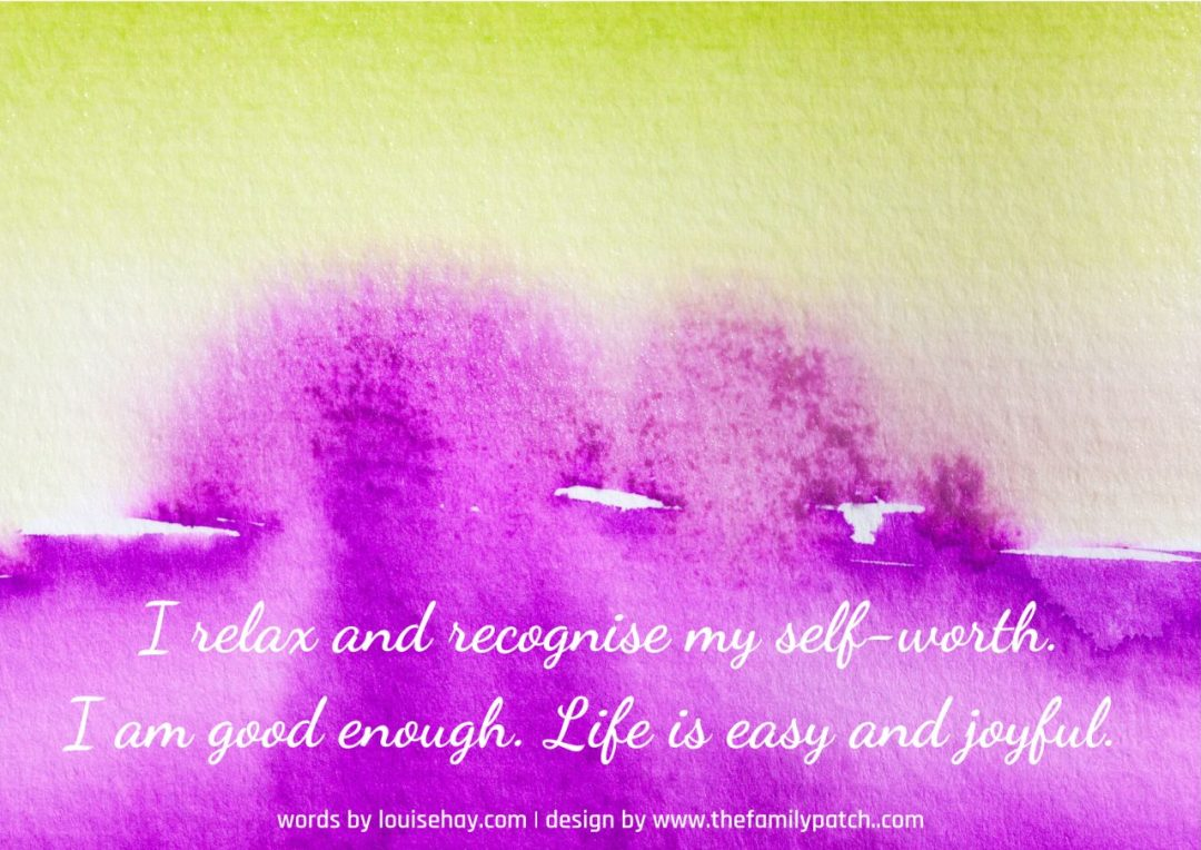 "yellow and purple watercolour background with the affirmation in white text, ""I relax and recognise my self-worth. I am good enough. Life is easy and joyful."""
