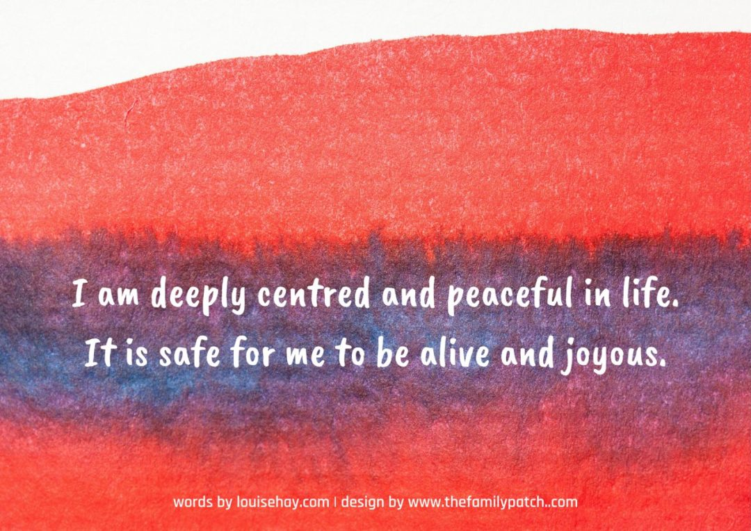 "red and blue watercolour stripes with the affirmation in white text, ""I am deeply centred and peaceful in life. It is safe for me to be alive and joyous."""