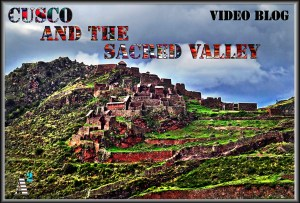 cusco and sacred valley video blog cover