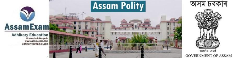 Assam Polity - Assamexam
