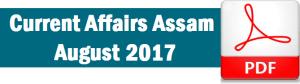 Current Affairs Assam August 2017