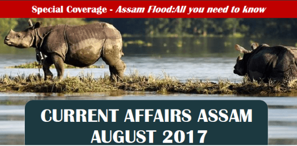 Current Affairs Assam August 2017 - Assam Exam