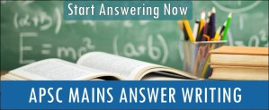 APSC Mains Question Answer writing - Assam Exam