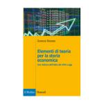 Elementi di teoria per la storia economica. Una rilettura dell'Italia dal 1950 a oggi