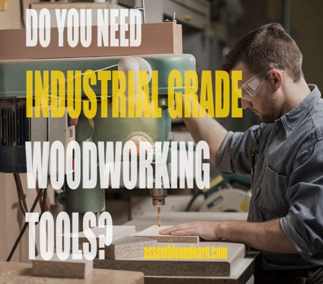 Do you need industrial grade woodworking tools