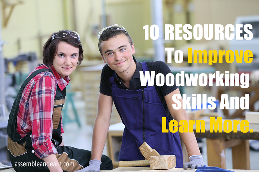 Learn woodworking and improve your skills