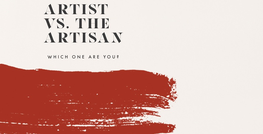 The Difference Between Art And Craft – The Artist Vs The Artisan