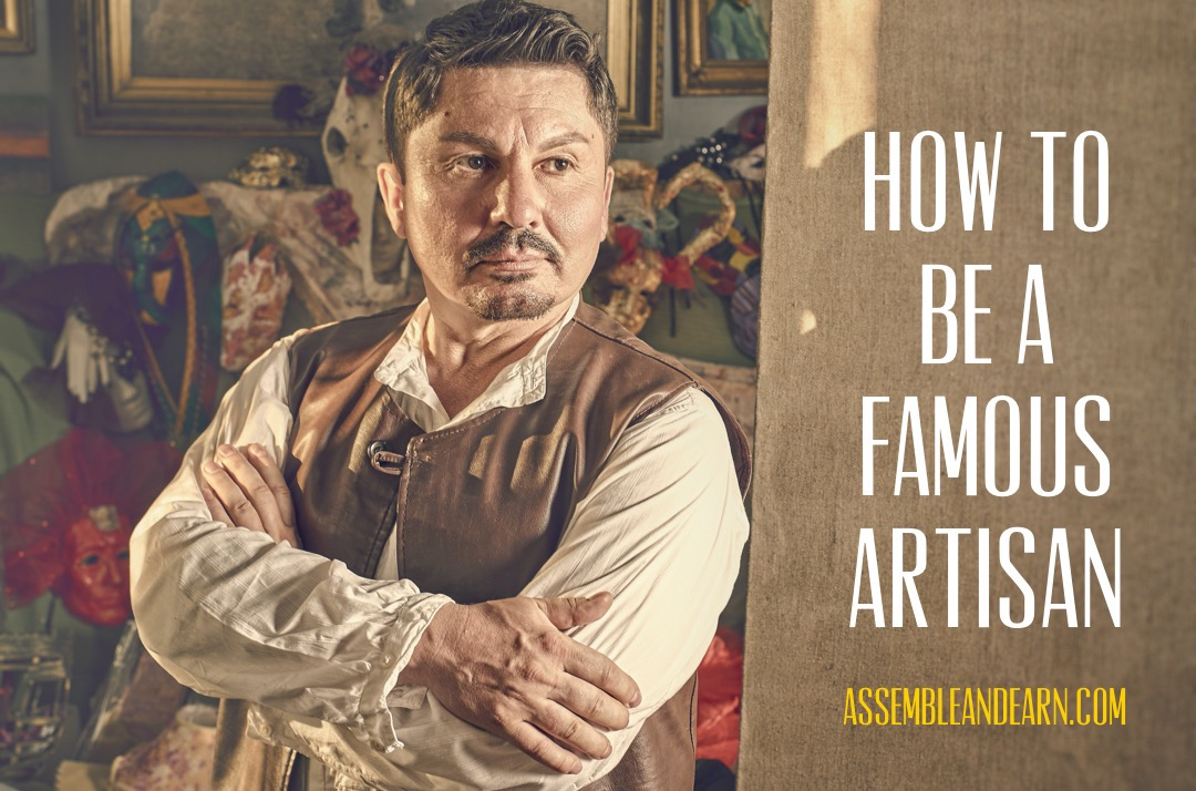 How To Become A Famous Artisan