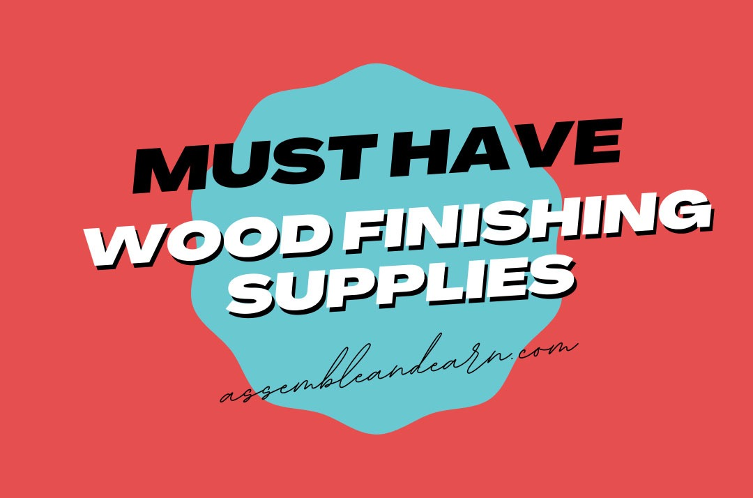 11 Must Have Supplies For A Perfect Wood Finish