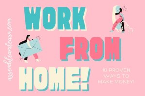 10 REAL Ways To Earn Money From Home – Without Investment Or Paying A Fee