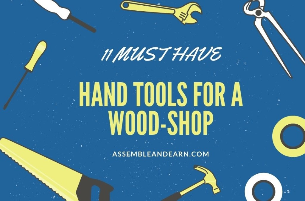 Read more about the article 11 Must Have Hand Tools For A Woodworking Business