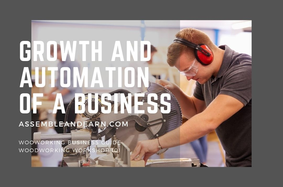 How To Grow And Automate Your Woodworking Business To Make More Money