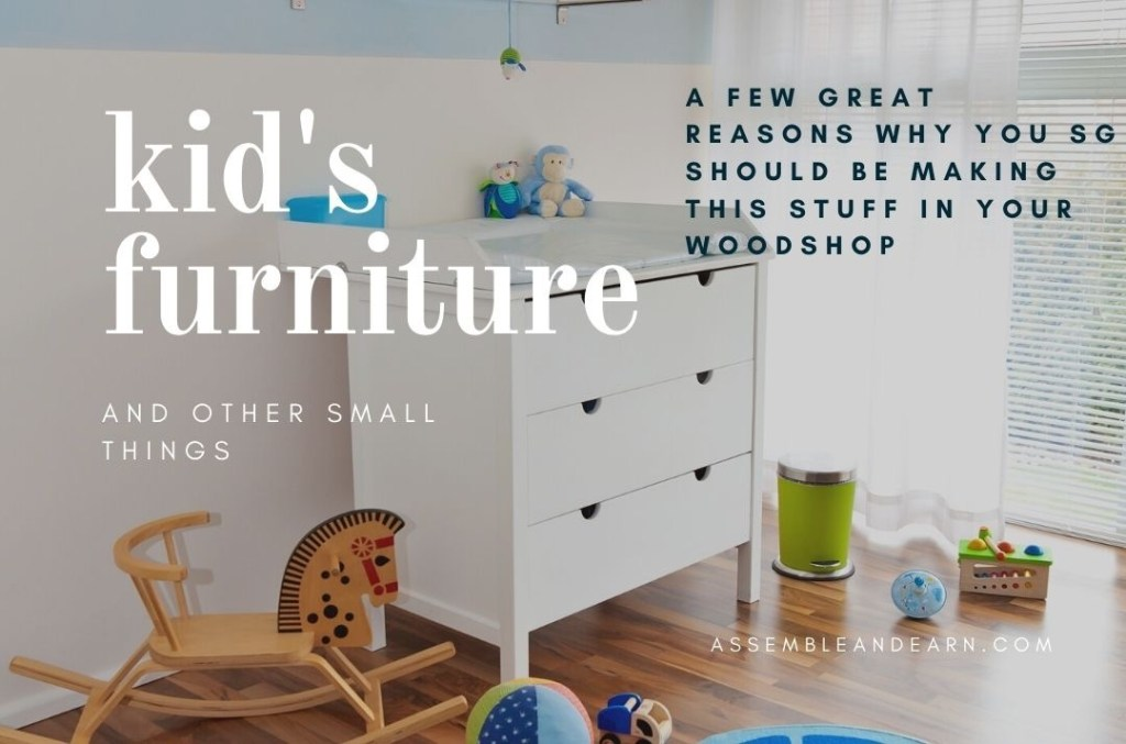 7 Reasons To Make And Sell Children's Furniture