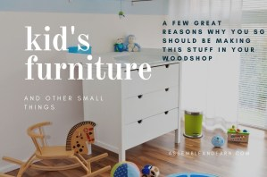 Read more about the article 7 Reasons To Make And Sell Children's Furniture