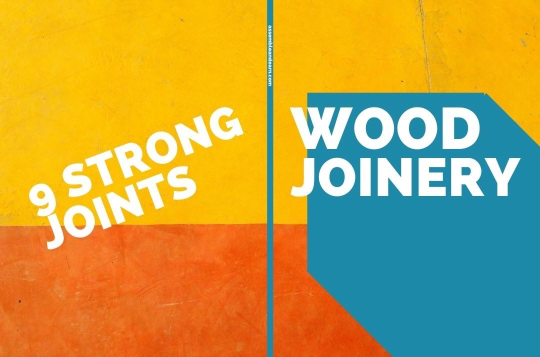 9 Strongest Woodworking Joints (With Image Instructions)