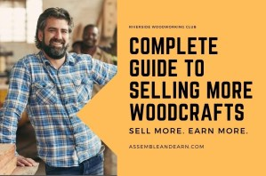 How To Sell Your Wood Craft Projects – A Definitive Guide