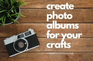 Create a Photo Album For Your Crafts