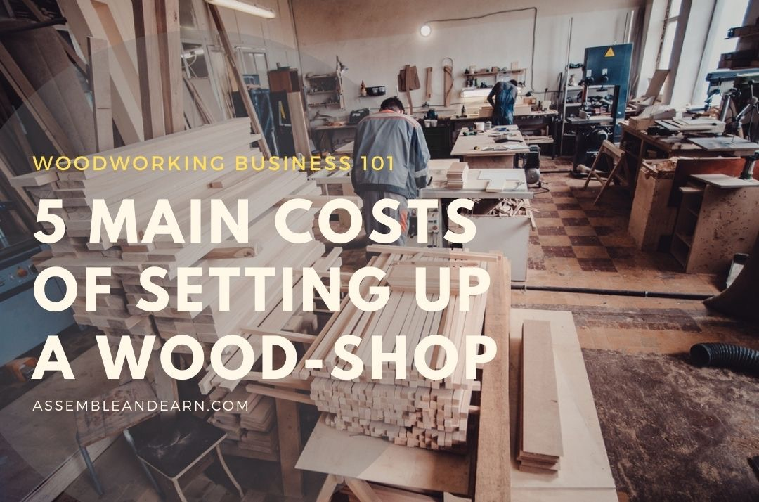 Main Costs Of Setting Up A Wood Shop