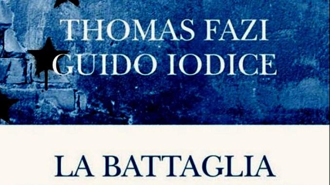 La battaglia contro l'Europa ad Assisi il libro di Guido Iodice e Thomas Fazi