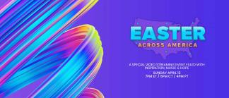 "Max Lucado, Miles McPherson, and Nick Vujicic Among Pastors and Christian Entertainers Hosting Two-Hour ""Easter Across America"" Video Streaming Event"