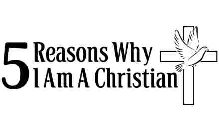 5 Reasons Why I Am A Christian