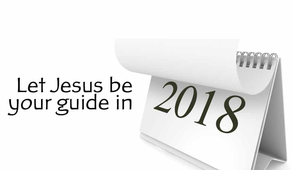 Let Jesus be Your Guide in 2018