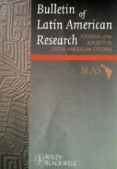 Bulletin of Latin American Research - Journal of the Society for Latin American Studies