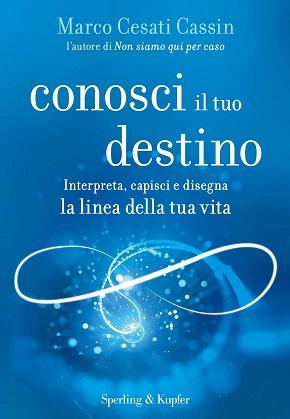 """Seminario: """"Conosci il tuo Destino"""" con Marco Cesati Cassin"""