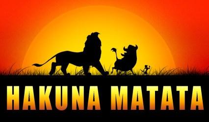 Hakuna Matata! Senza Pensieri!