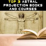 TOP 3 ASTRAL PROJECTION BOOKS AND COURSES