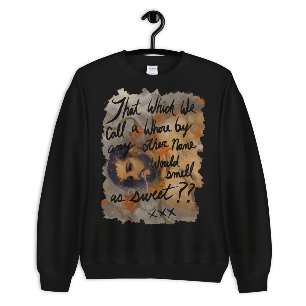 "Featured image for ""That which we call a Whore...  Unisex Sweatshirt"""