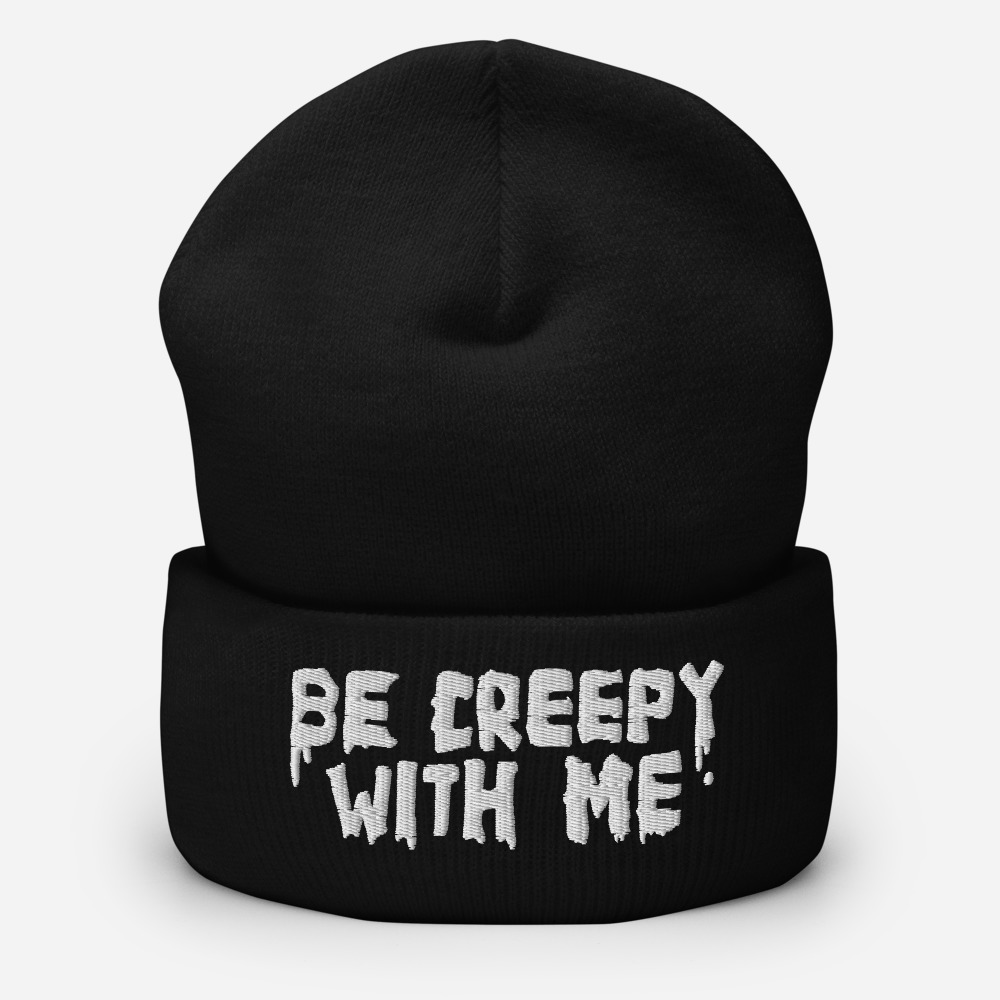 "Featured image for ""Be Creepy With Me - Cuffed Beanie"""