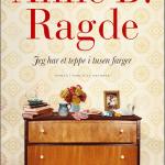 Jeg har et teppe i tusen farger skrevet av Anne B. Ragde