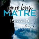 Iskald av Agnes Lovise Matre