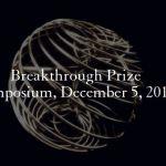 Breakthrough Prizes 2017 voor natuurkunde toegekend aan drie snaartheoretici