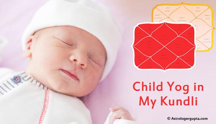 Child Yog in My Kundli, Child as per Astrology, Santan yog