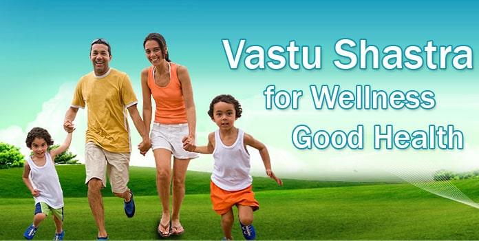 Vastu Shastra for Wellness - Vaastu for Good Health