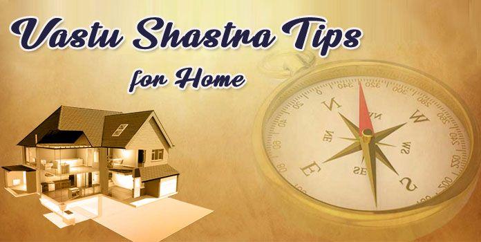 Vastu for Home – Vastu Shastra Tips for House