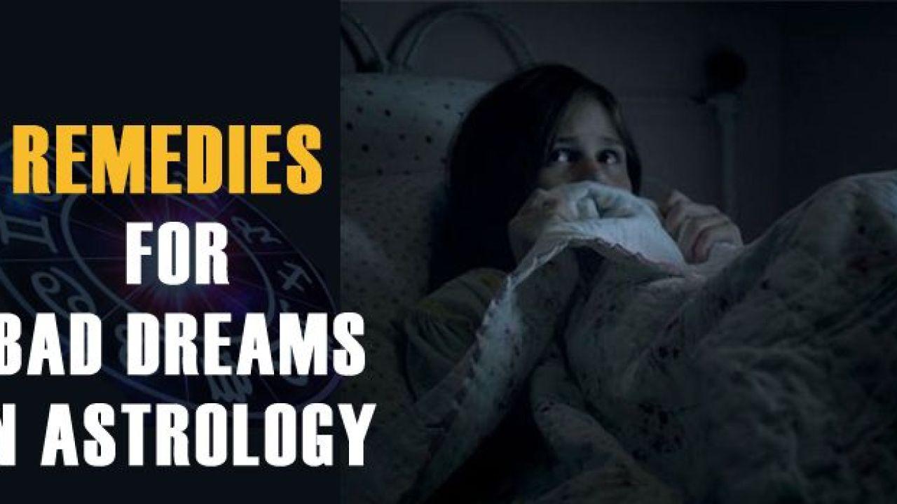 Remedies for Bad Dreams in Astrology - Vastu Remedy Nightmares