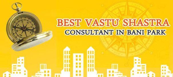 Vastu Shastra Consultant in Bani Park