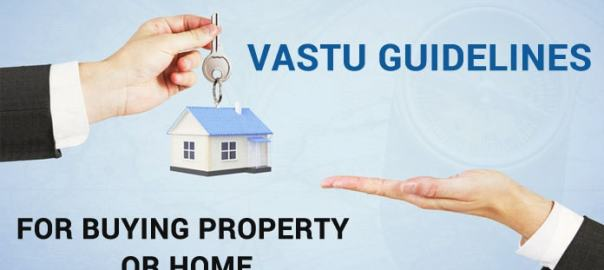 Buying Property Vastu Guidelines, Home Vastu Tips, New House