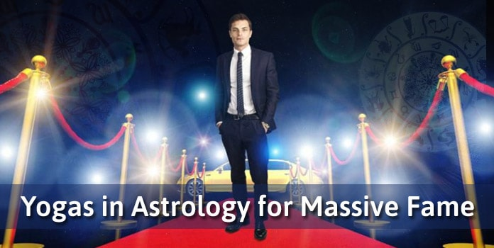 Yogas in Astrology for Massive Fame BECOME FAMOUS
