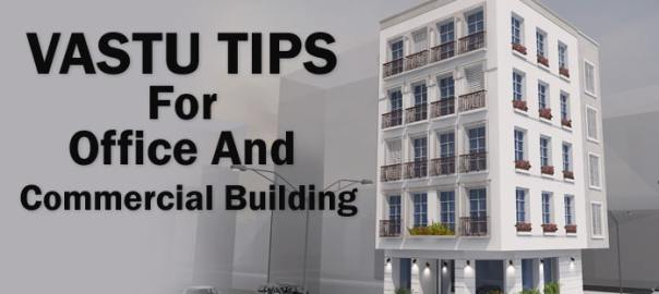 Office Vastu Tips - Vastu Commercial Building, Vastu Commercial Complex