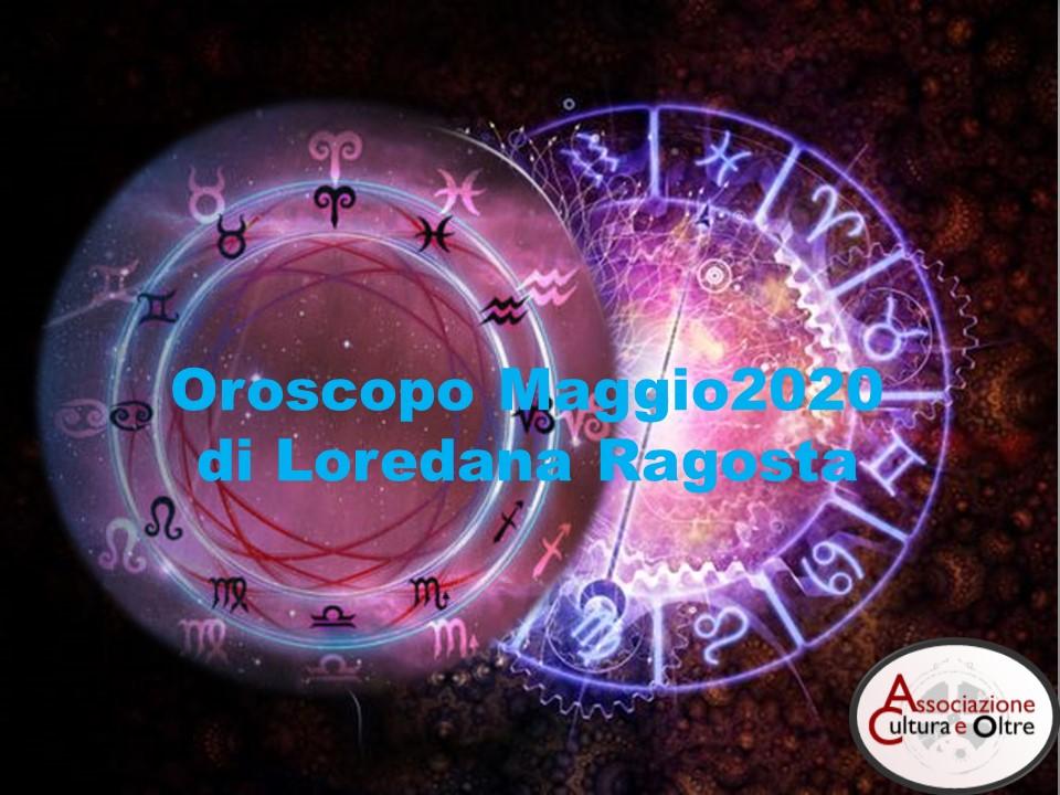 OROSCOPO DEL MESE DI MAGGIO 2020