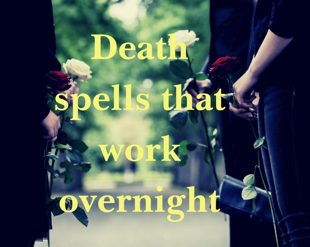 death spells that work overnight
